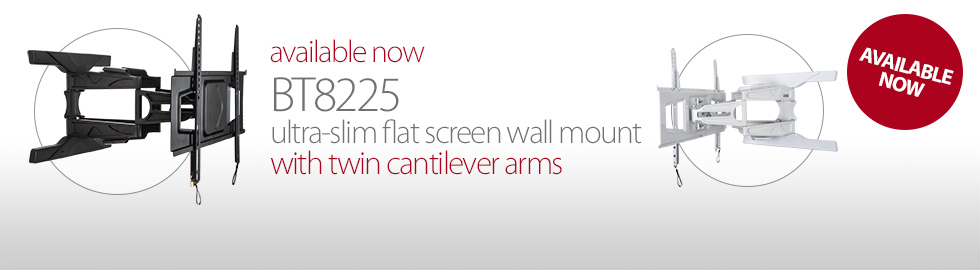 BT8225 Ultra-Slim Flat Screen Wall Mount with Twin Cantilever Arms - Available Now