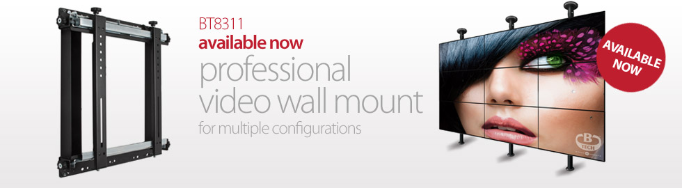 BT8311 Professional Video Wall Mount Now Available