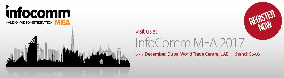 Visit us at InfoComm MEA 2017